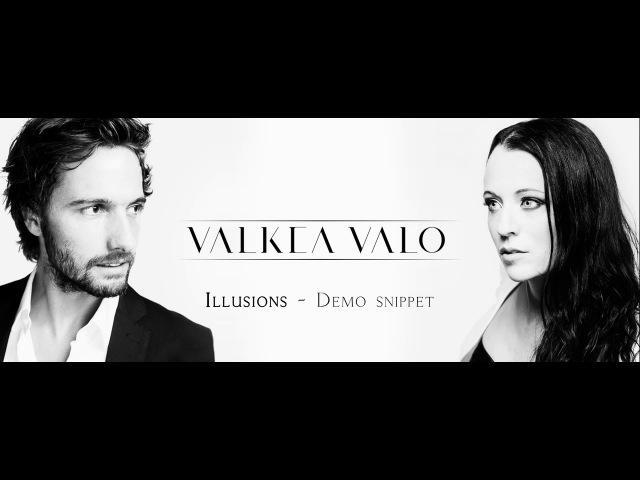 Valkea Valo - ILLUSION - Demo Snippet (2017)