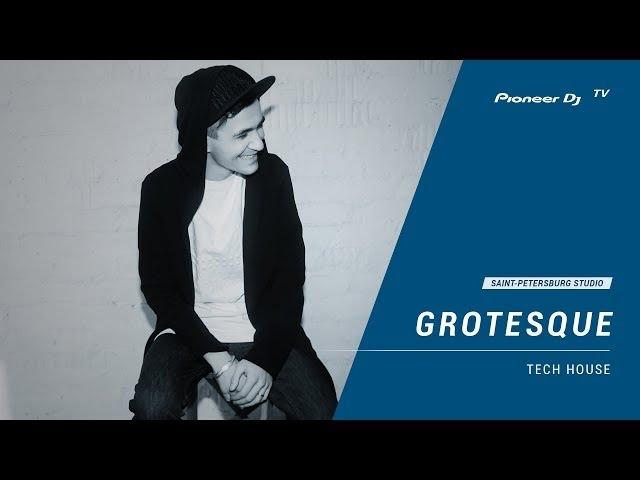 GROTESQUE [ tech house ] @ Pioneer DJ TV | Saint-Petersburg