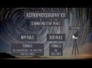Astrophotography 101 - Eliminating Star Trails