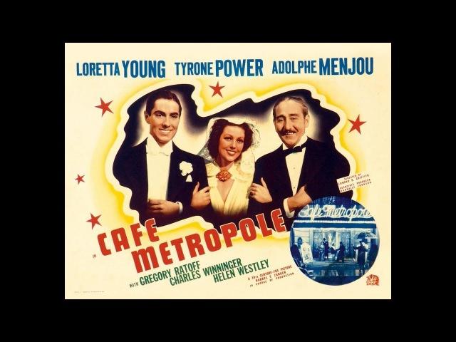 Комедия Кафе Метрополь (1937) Loretta Young Tyrone Power