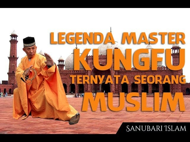 LEGENDA MASTER KUNGFU ternyata seorang MUSLIM!!