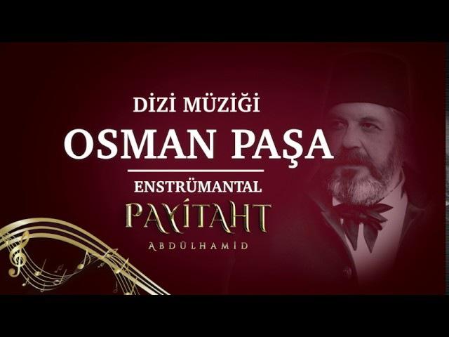Payitaht Abdülhamid - Gazi Osman Paşa (Plevne Marşı)