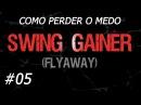 Como Perder o Medo de Saltos Mortais Ep 05 SWING GAINER Flyaway