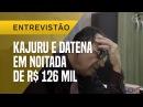 KAJURU DÁ DETALHES DE NOITADA COM DATENA