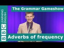 Adverbs of frequency The Grammar Gameshow Episode 2