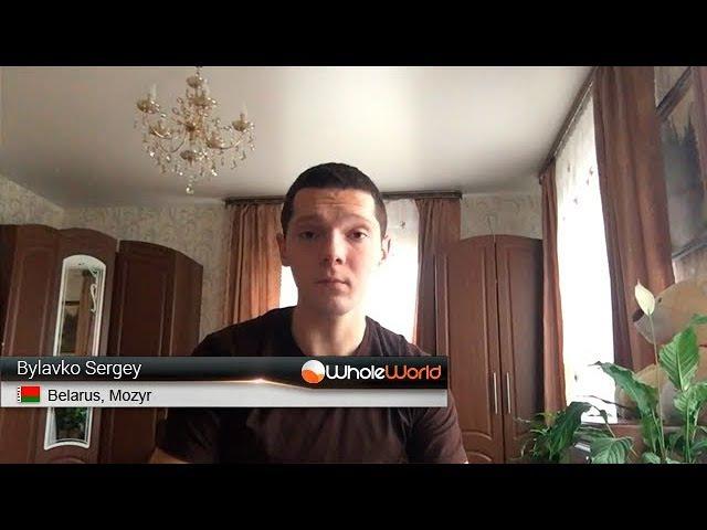 Отзыв участника Whole World - Bylavko Sergey, Belarus, Mozyr