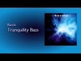 Bassic - Tranquility Bass