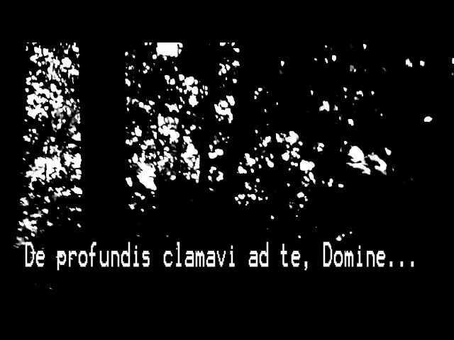 8 - De profundis clamavi ad te, Domine... (RUS SUB) (не для слабонервных)