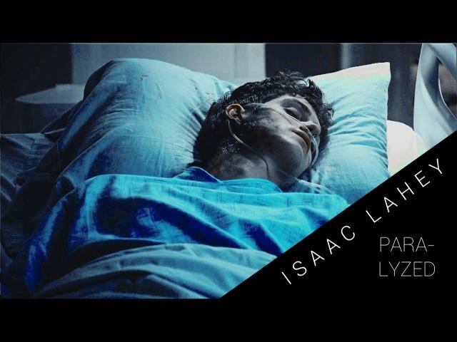[isaac lahey] i'm paralyzed