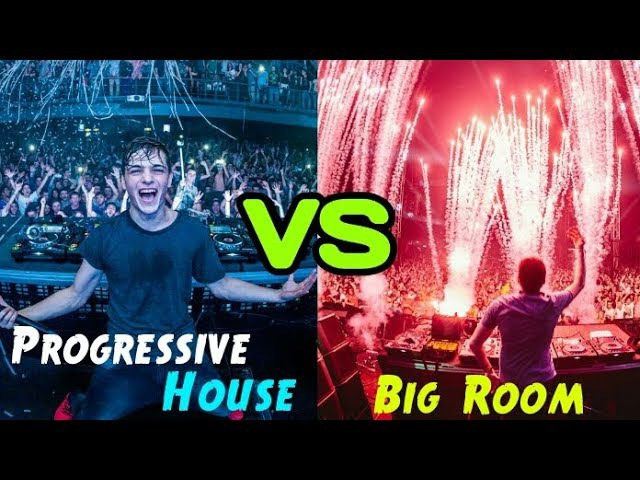 Progressive House VS Big Room