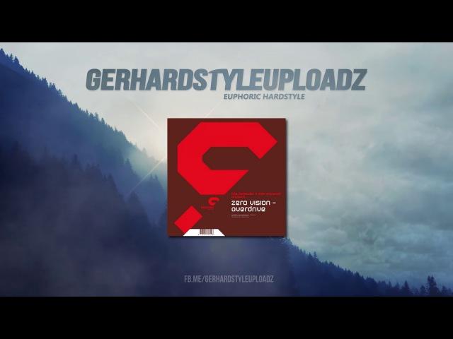 Zero Vision - Overdrive (Rainer K 2018 Re-Amp) [HARD TRANCE] (HQ FREE RELEASE)