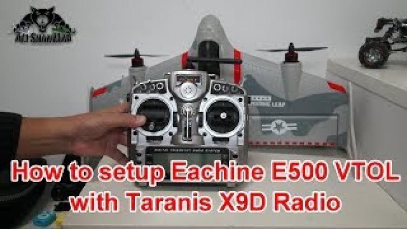 How to Setup Eachine E500 FPV VTOL Wing with FrSky Taranis X9D Radio