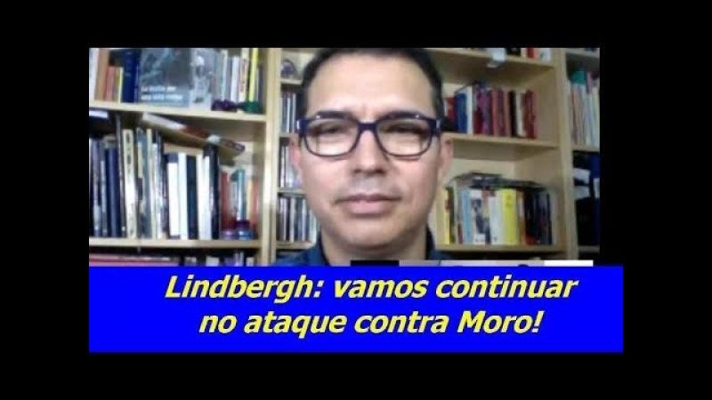LINDBERGH VAMOS CONTINUAR NO ATAQUE_ CONTRA AS ABERRAÇÕES DE MORO_.
