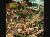 Fleet Foxes - Tiger Mountain Peasant Song