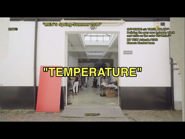 Making of OFF-WHITE   MENS Spring-Summer 2018/2019 Full Fashion Show TEMPERATURE