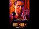 Аутсайдер The Outsider 2018г