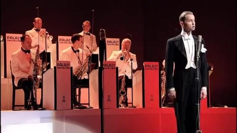 Palast Orchester Max Raabe Bei Mir Bist Du Schoen