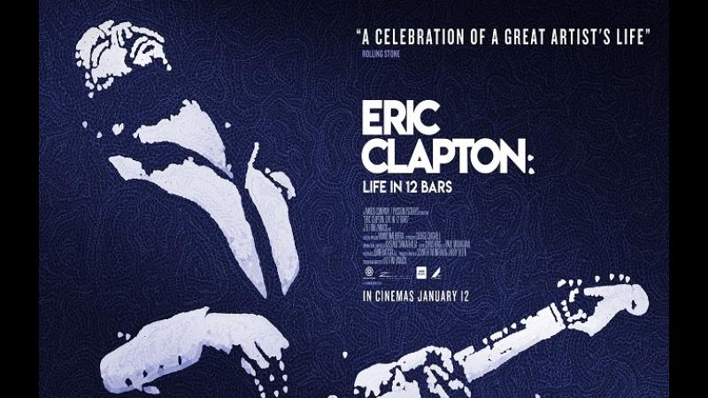 Эрик Клэптон: жизнь в двенадцати тактах / Eric Clapton - Life in 12 Bars (2017)