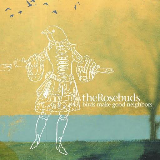 The Rosebuds альбом Birds Make Good Neighbors