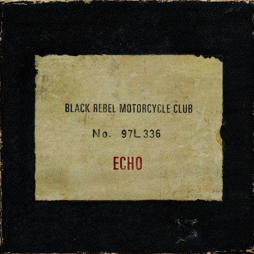 Black Rebel Motorcycle Club альбом Echo