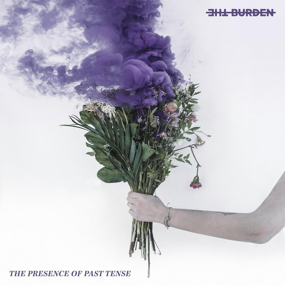 The Burden - The Presence of Past Tense [EP] (2018)