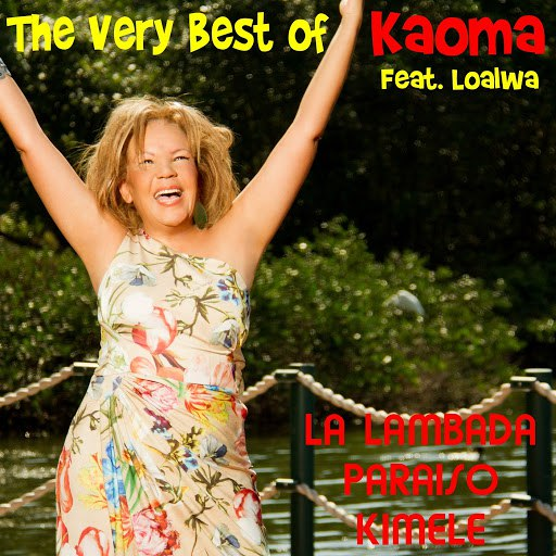 Kaoma альбом The Very Best of Kaoma (feat. Loalwa)
