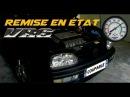 REMISE EN ETAT VR6