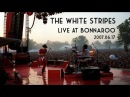 The White Stripes Live At Bonnaroo 2007 Full Show