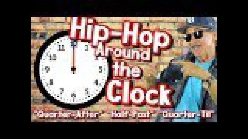 Hip Hop Around the Clock Quarter After Half Past Quarter Til Telling Time Jack Hartmann