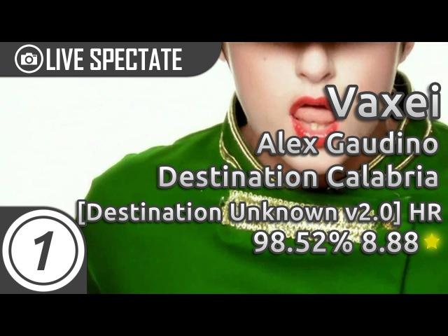 Vaxei | Alex Gaudino - Destination Calabria [Destination Unknown v2.0] HR 98.52% 3x miss 8.88*