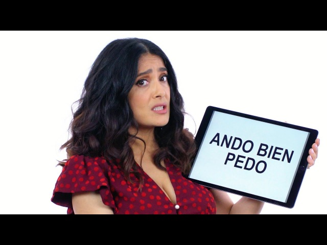 Salma Hayek Teaches You Mexican Slang Vanity Fair