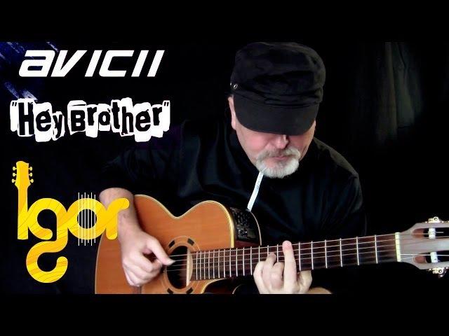 Hey Brother - Avicii - Igor Presnyakov - acoustic fingerstyle guitar
