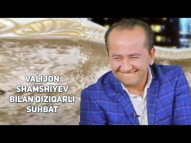 Valijon Shamshiyev bilan qiziqarli suhbat