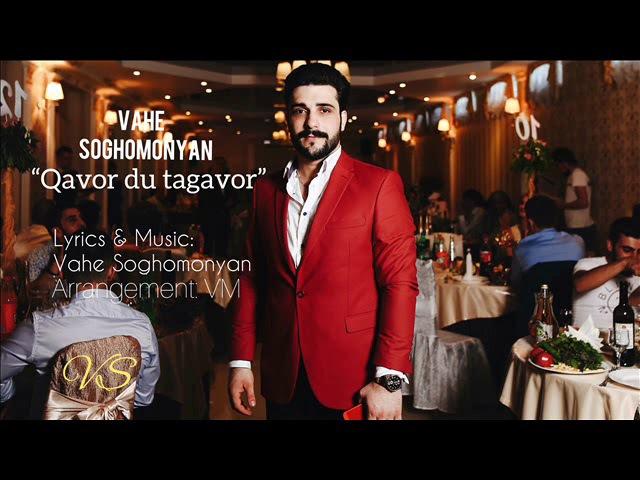 Vahe Soghomonyan - Qavor du tagavor \NEW/