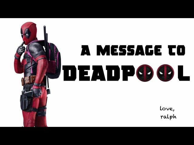 A Message to Deadpool