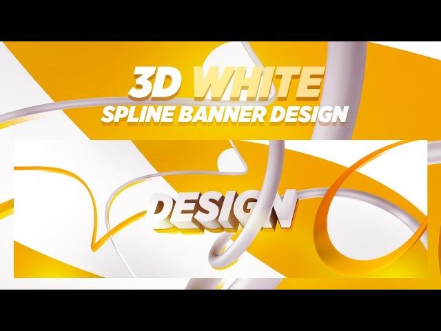 Photoshop/C4D Tutorial: 3D White Spline Banner Design