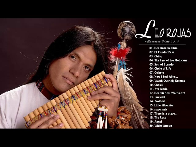 Leo Rojas Instrumental Live 2017 - Best Romantic Panflute Of Leo Rojas