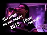 SKRILLEX No EDC BRASIL FULL SET 720P HD