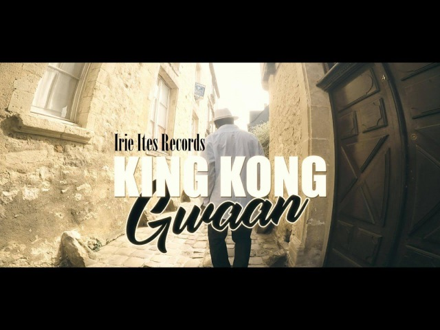 KING KONG - GWAAN - IRIE ITES RECORDS (JAN. 2018)