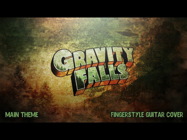 Gravity Falls - Main Theme (Opening) - Fingerstyle Guitar Cover