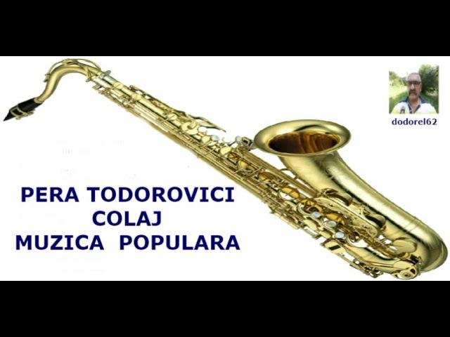Pera Todorovici - Colaj - Muzica Populara