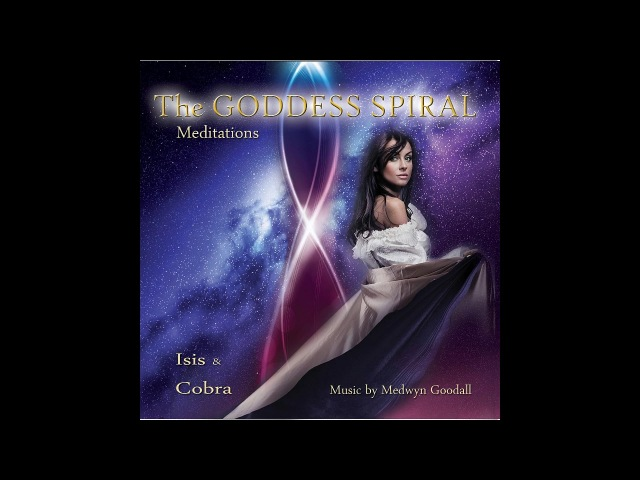 Isis Cobra - The Goddess Spiral Meditations (Full Album)