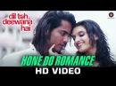 Hone Do Romance Dil Toh Deewana Hai Anand Raj Anand Haider Khan Sada Gaurav Ghai