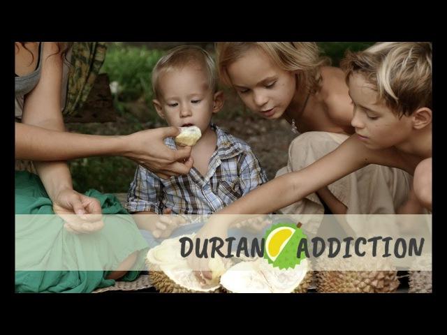 Durian Addiction Full Movie