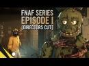 SFM Five Nights at Freddy's Series Episode 1 DIRECTORS CUT FNAF Animation