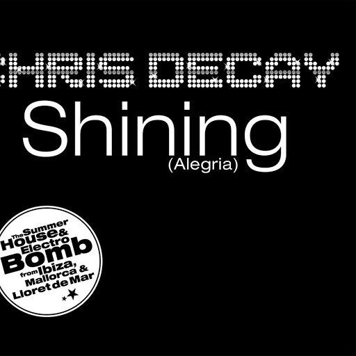 Chris Decay альбом Shining (Alegria)