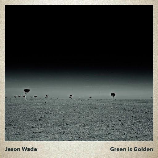 Jason Wade альбом Green Is Golden