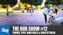 The Hub Show 12 Holiday hints CRC pro bag BMX fails Giro d'Italia more