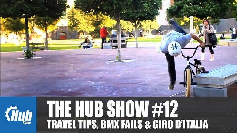 The Hub Show - 12 Holiday hints, CRC pro bag, BMX fails, Giro dItalia more