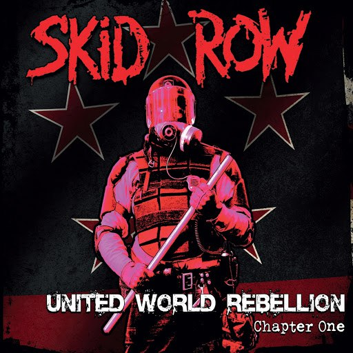 Skid Row альбом United World Rebellion - Chapter One